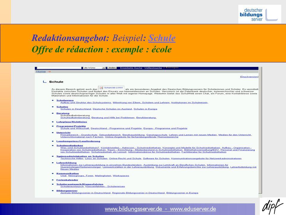 www.bildungsserver.de - www.eduserver.de Redaktionsangebot: Beispiel: Schule Offre de rédaction : exemple : écoleSchule