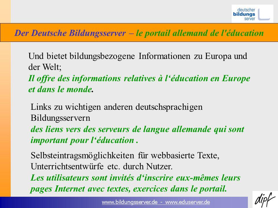 www.bildungsserver.de - www.eduserver.de Der Deutsche Bildungsserver – le portail allemand de l éducation Selbsteintragsmöglichkeiten für webbasierte Texte, Unterrichtsentwürfe etc.