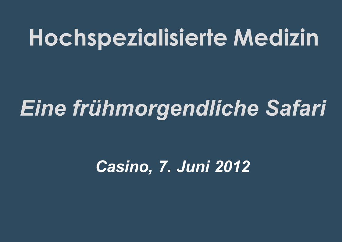 Hochspezialisierte Medizin Eine frühmorgendliche Safari Casino, 7. Juni 2012