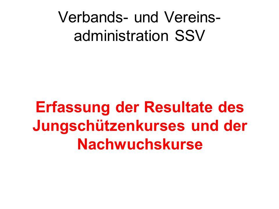 Verbands- und Vereins- administration SSV Erfassung der Resultate des Jungschützenkurses und der Nachwuchskurse
