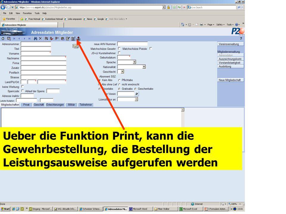 Ueber die Funktion Print, kann die Gewehrbestellung, die Bestellung der Leistungsausweise aufgerufen werden