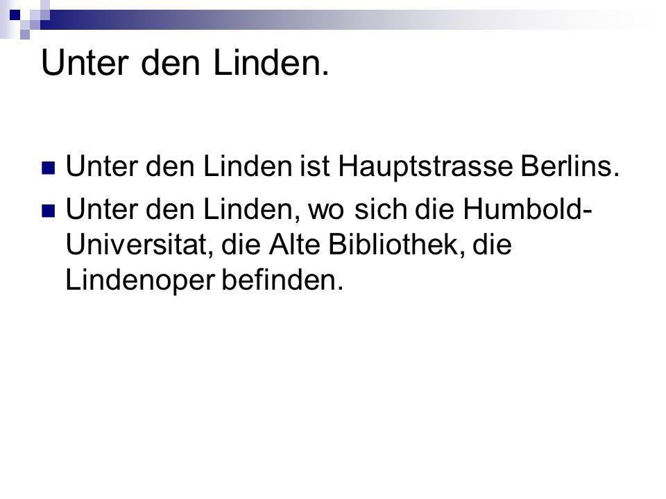 Unter den Linden. Unter den Linden ist Hauptstrasse Berlins. Unter den Linden, wo sich die Humbold- Universitat, die Alte Bibliothek, die Lindenoper b