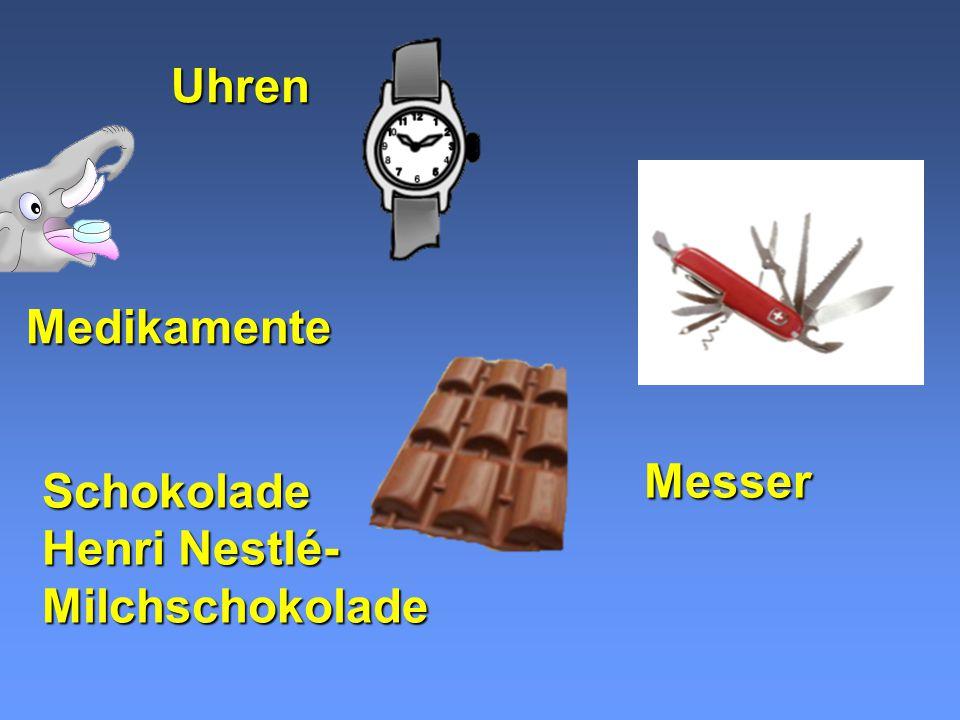 Uhren Medikamente Messer Schokolade Henri Nestlé- Milchschokolade