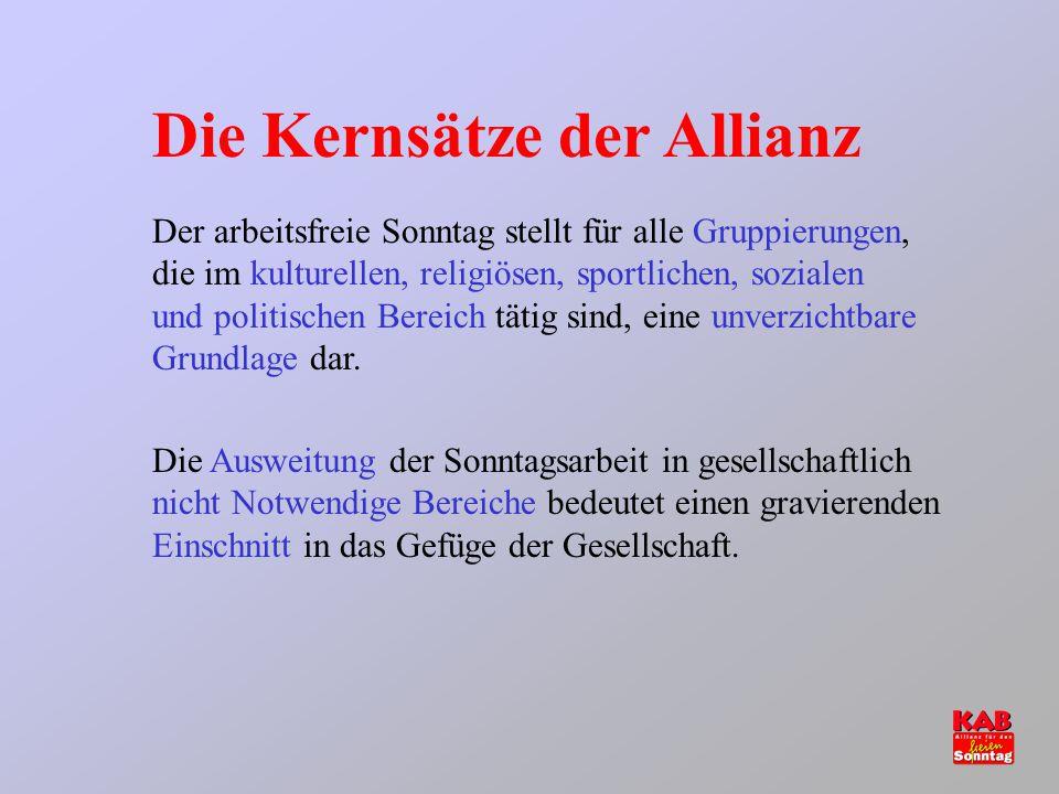 Die Kernsätze der Allianz Der arbeitsfreie Sonntag stellt für alle Gruppierungen, die im kulturellen, religiösen, sportlichen, sozialen und politischen Bereich tätig sind, eine unverzichtbare Grundlage dar.