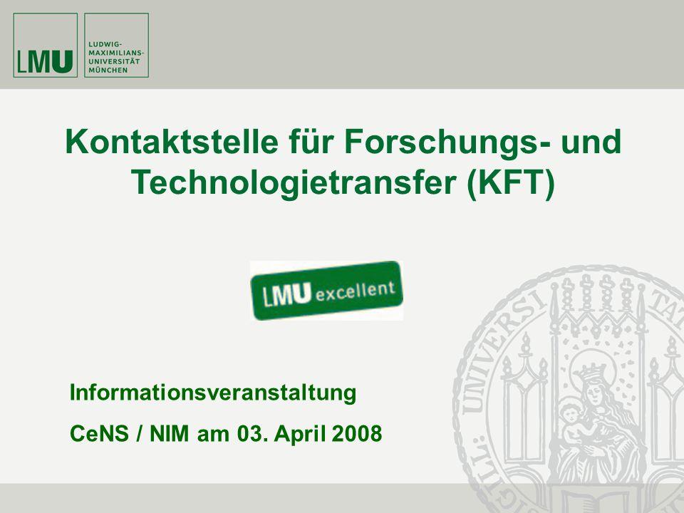 KFT Wissenschaftliche Weiterbildung Spin-off Service Kongressberatung Forschungsmarketing Patente und Lizenzen Virtuelle Hochschule LMU KONTAKTSTELLE FÜR FORSCHUNGS- UND TECHNOLOGIETRANSFER (KFT) www.lmu.de/kft