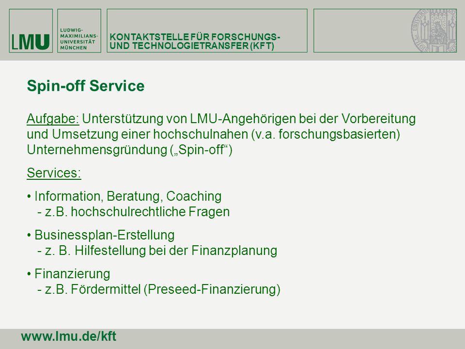 Spin-off Service Aufgabe: Unterstützung von LMU-Angehörigen bei der Vorbereitung und Umsetzung einer hochschulnahen (v.a. forschungsbasierten) Unterne