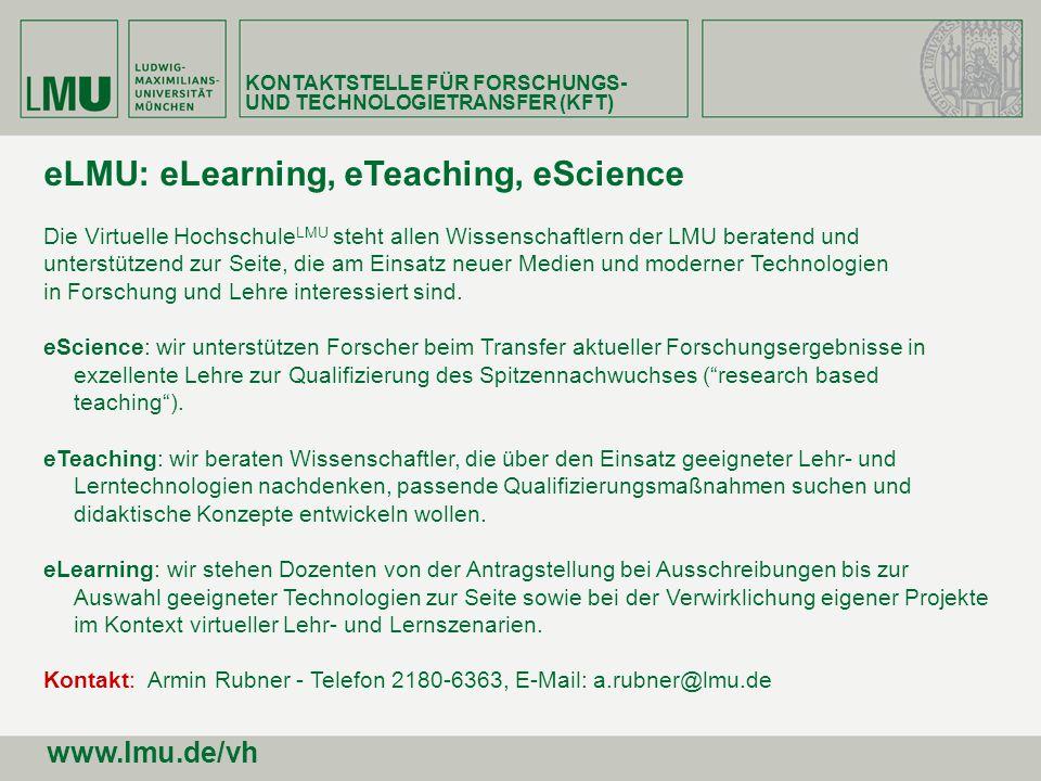 eLMU: eLearning, eTeaching, eScience Die Virtuelle Hochschule LMU steht allen Wissenschaftlern der LMU beratend und unterstützend zur Seite, die am Ei
