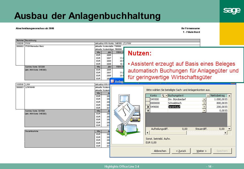 - 14 -Highlights Office Line 3.4 Ausbau der Anlagenbuchhaltung Nutzen: Assistent erzeugt auf Basis eines Beleges automatisch Buchungen für Anlagegüter und für geringwertige Wirtschaftsgüter