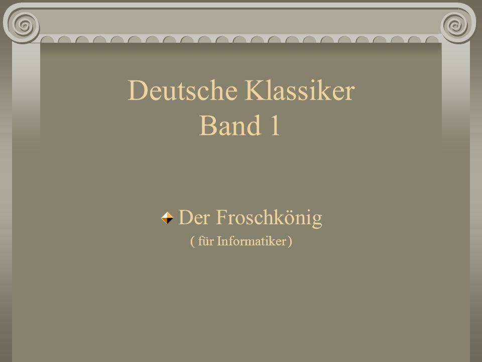 Deutsche Klassiker Band 1 Der Froschkönig ( für Informatiker )