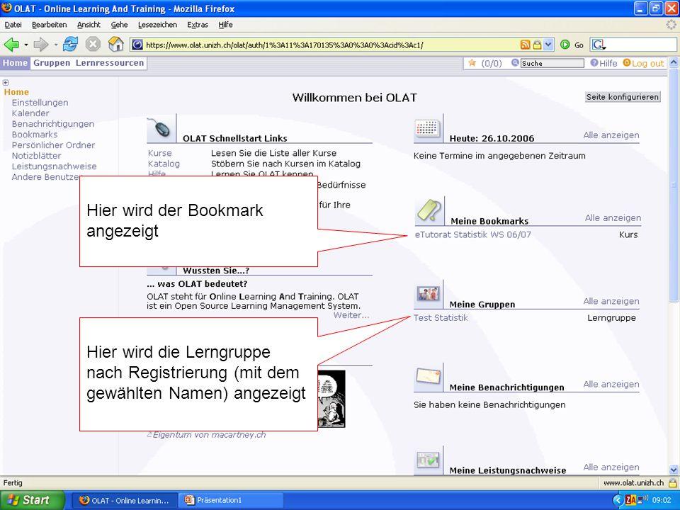 Hier wird die Lerngruppe nach Registrierung (mit dem gewählten Namen) angezeigt Hier wird der Bookmark angezeigt