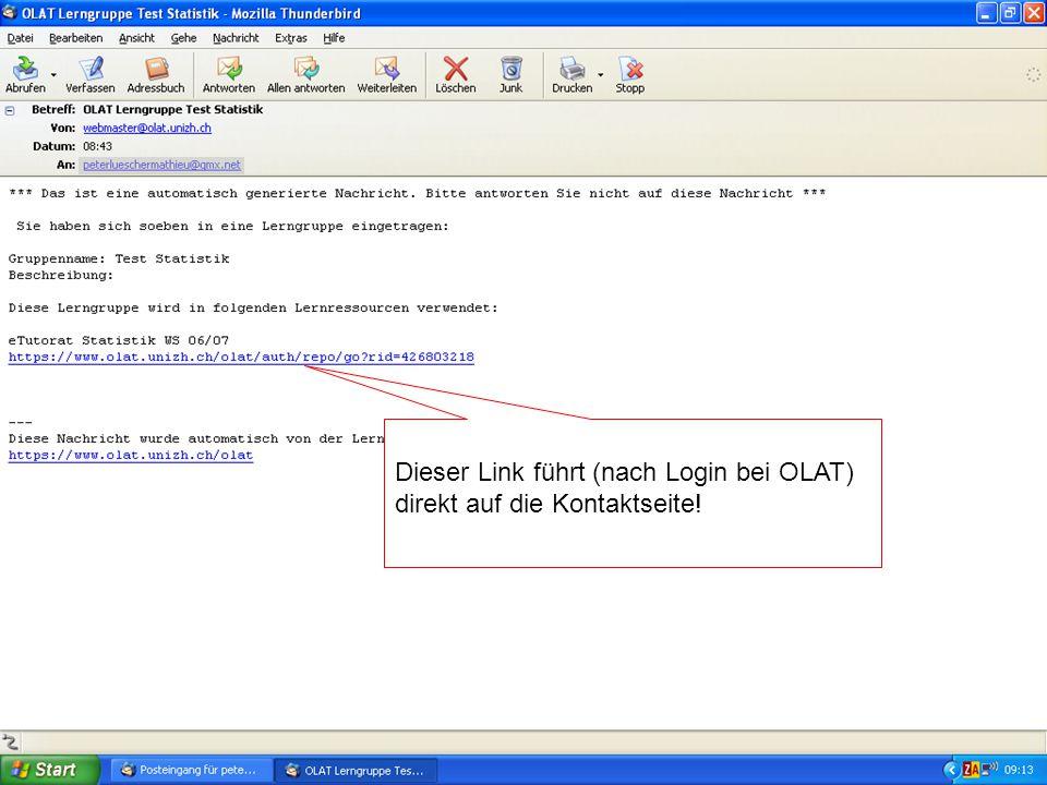 Dieser Link führt (nach Login bei OLAT) direkt auf die Kontaktseite!