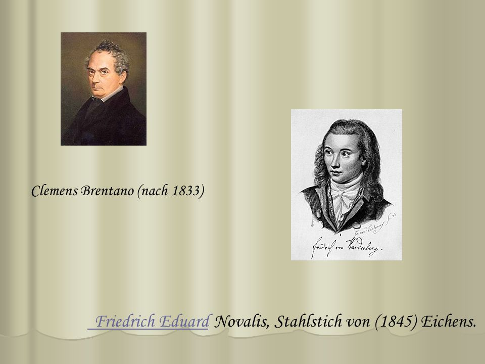 Novalis, Stahlstich von (1845) Eichens. Friedrich EduardFriedrich Eduard Clemens Brentano (nach 1833)