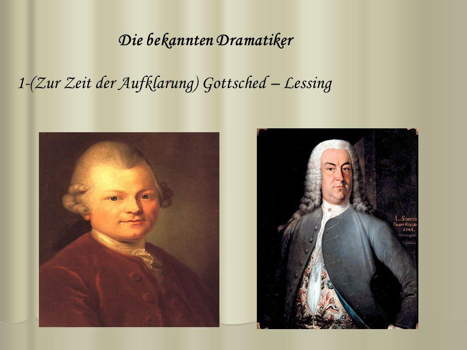 Die bekannten Dramatiker 1-(Zur Zeit der Aufklarung) Gottsched – Lessing