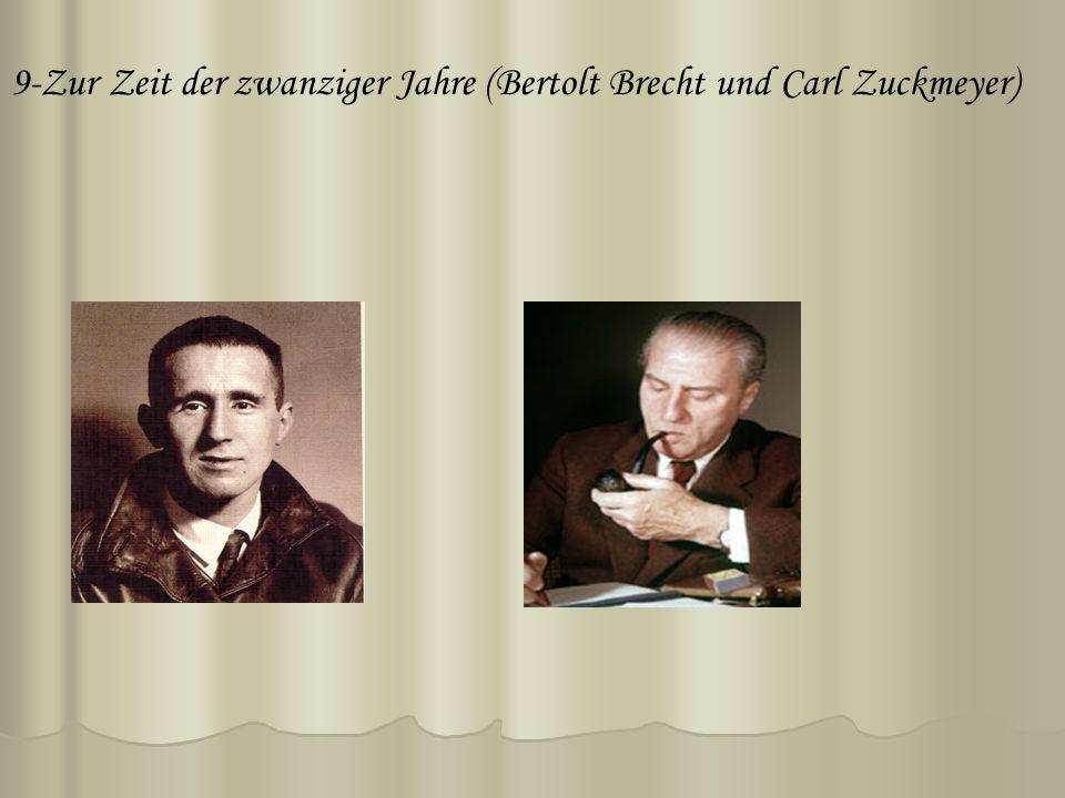 9-Zur Zeit der zwanziger Jahre (Bertolt Brecht und Carl Zuckmeyer)