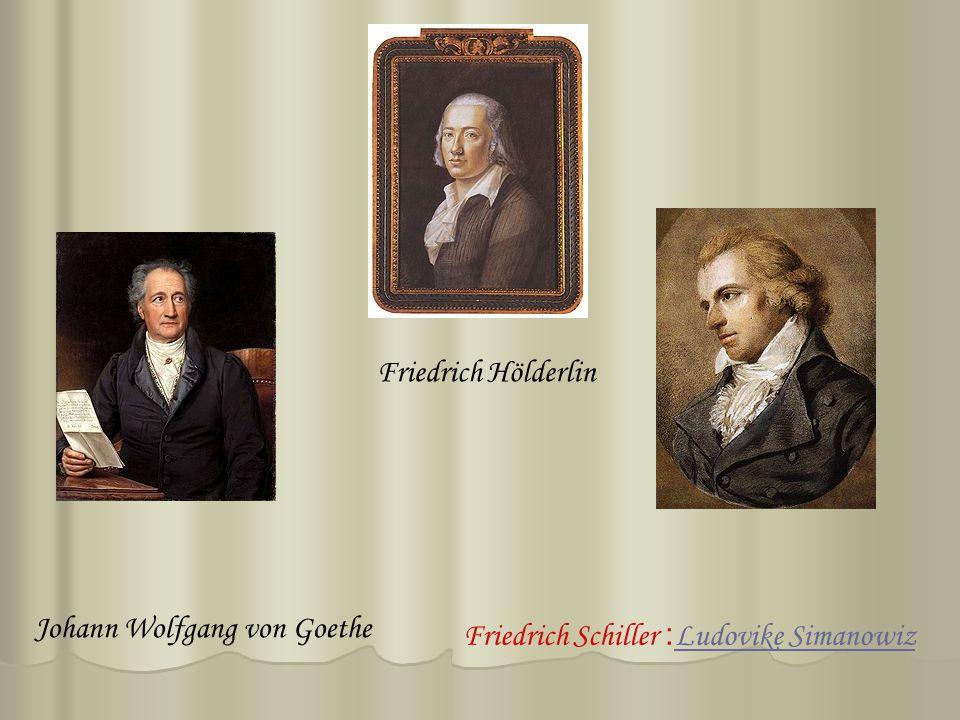Johann Wolfgang von Goethe Friedrich Hölderlin Ludovike SimanowizLudovike Simanowiz: Friedrich Schiller