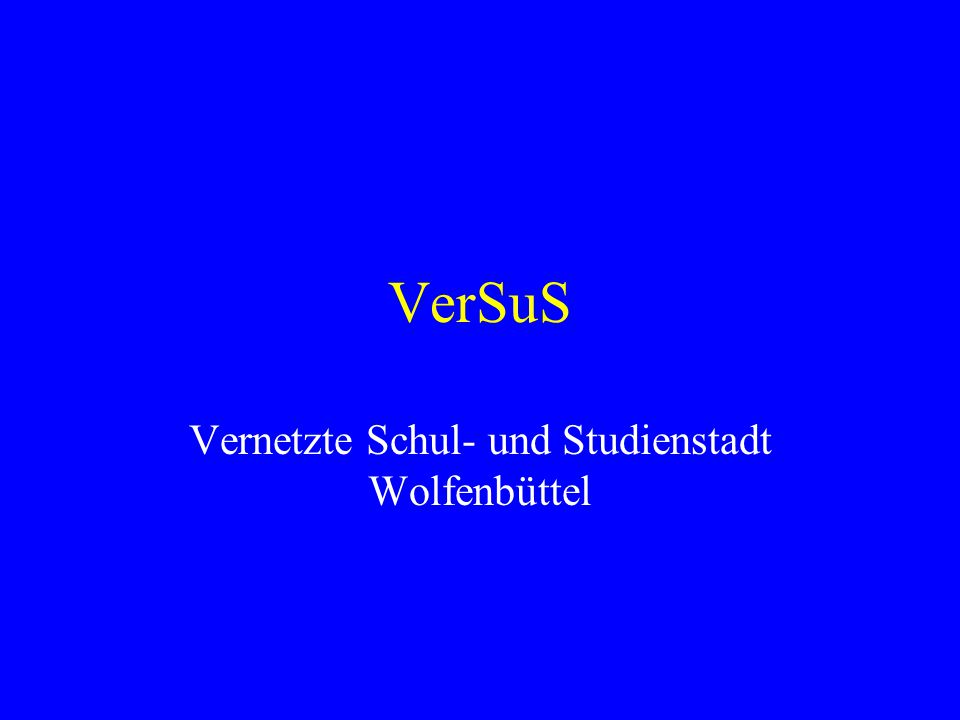 VerSuS Vernetzte Schul- und Studienstadt Wolfenbüttel