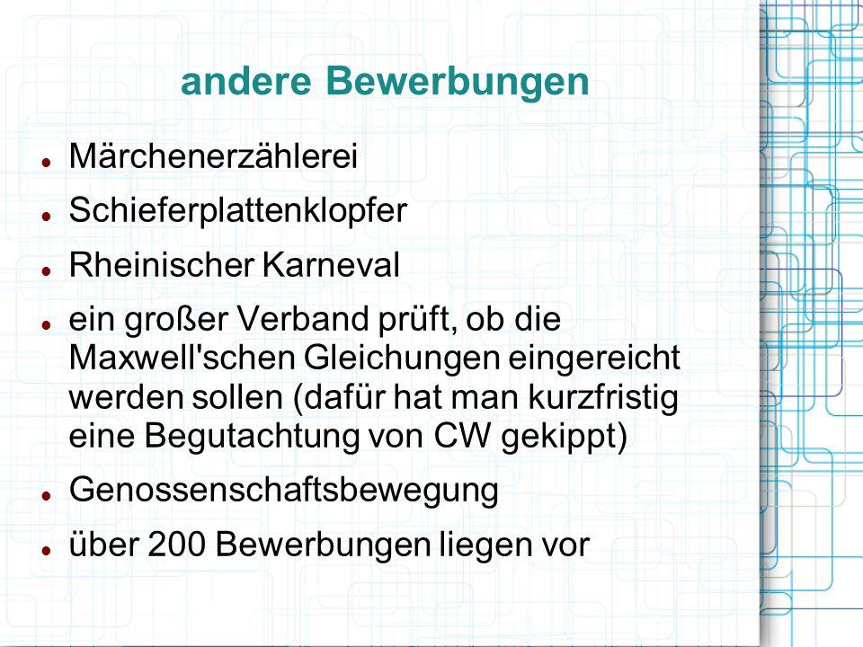 andere Bewerbungen Märchenerzählerei Schieferplattenklopfer Rheinischer Karneval ein großer Verband prüft, ob die Maxwell'schen Gleichungen eingereich