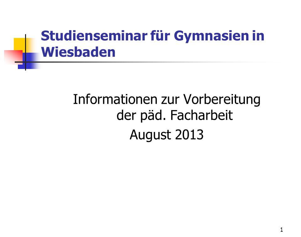 1 Studienseminar für Gymnasien in Wiesbaden Informationen zur Vorbereitung der päd.