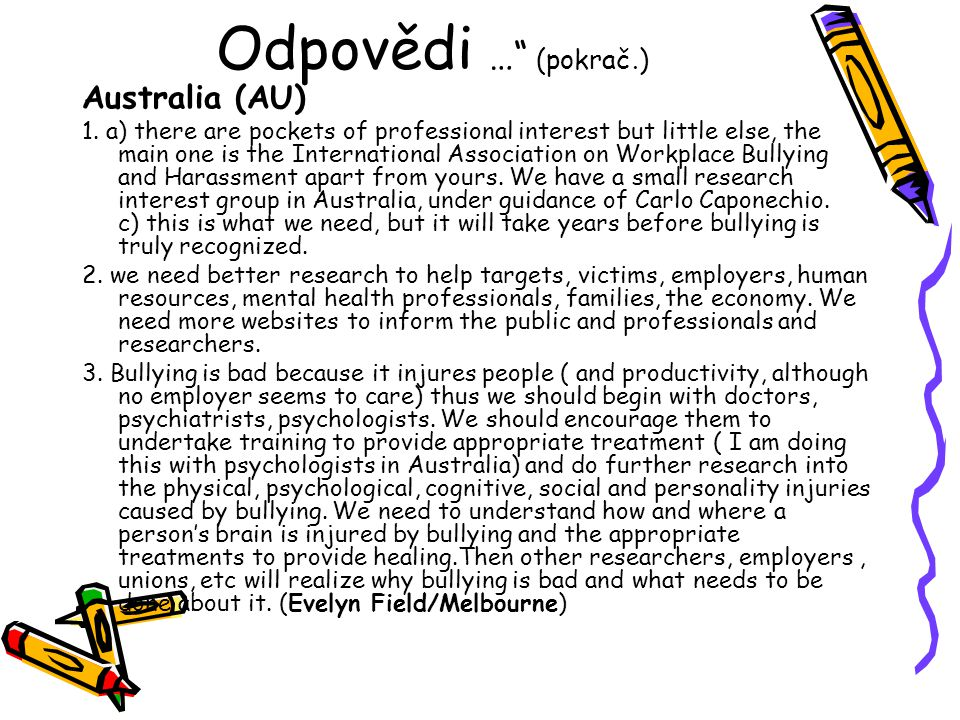 Odpovědi … (pokrač.) Australia (AU) 1. a) there are pockets of professional interest but little else, the main one is the International Association on