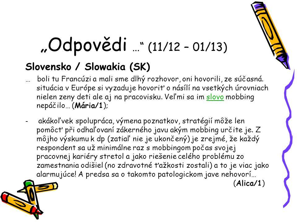 Odpovědi … (11/12 – 01/13) Slovensko / Slowakia (SK) … boli tu Francúzi a mali sme dlhý rozhovor, oni hovorili, ze súčasná.