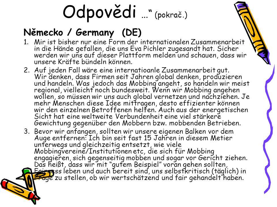 Odpovědi … (pokrač.) Německo / Germany (DE) 1.Mir ist bisher nur eine Form der internationalen Zusammenarbeit in die Hände gefallen, die uns Eva Pichler zugesandt hat.
