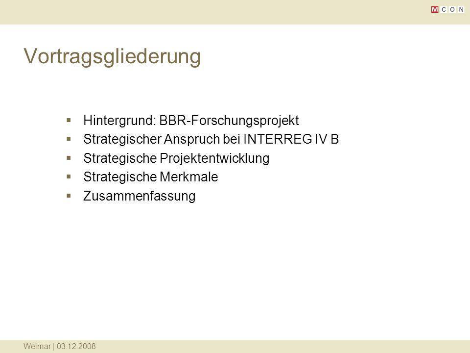 Vortragsgliederung Hintergrund: BBR-Forschungsprojekt Strategischer Anspruch bei INTERREG IV B Strategische Projektentwicklung Strategische Merkmale Z