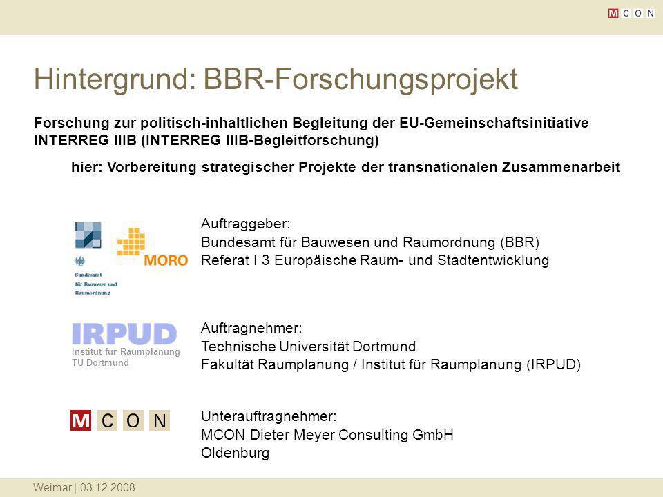 Weimar | 03.12.2008 Hintergrund: BBR-Forschungsprojekt Forschung zur politisch-inhaltlichen Begleitung der EU-Gemeinschaftsinitiative INTERREG IIIB (I