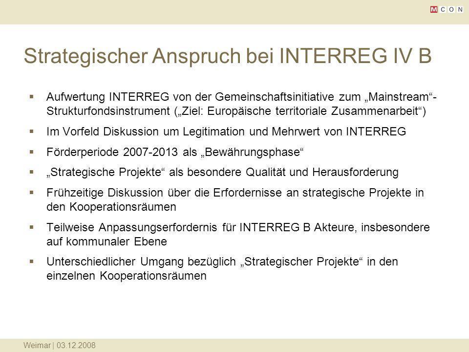 Weimar | 03.12.2008 Strategischer Anspruch bei INTERREG IV B Aufwertung INTERREG von der Gemeinschaftsinitiative zum Mainstream- Strukturfondsinstrume
