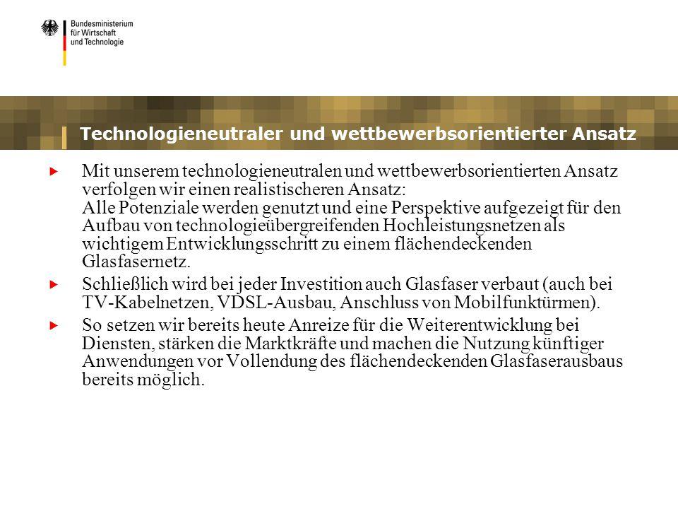 Technologieneutraler und wettbewerbsorientierter Ansatz Mit unserem technologieneutralen und wettbewerbsorientierten Ansatz verfolgen wir einen realis