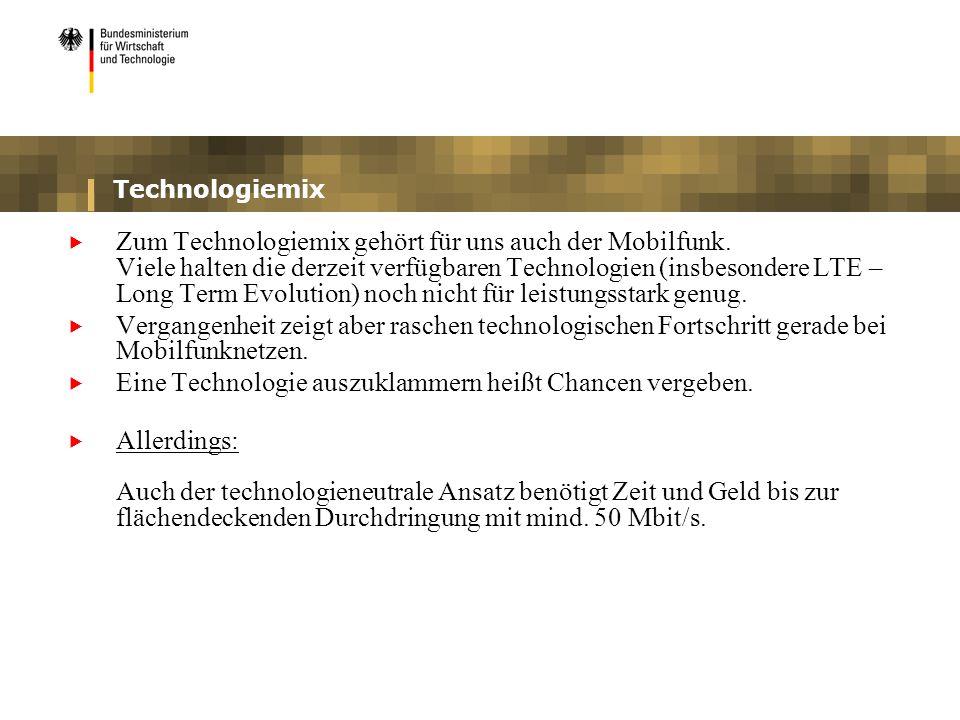 Technologiemix Zum Technologiemix gehört für uns auch der Mobilfunk. Viele halten die derzeit verfügbaren Technologien (insbesondere LTE – Long Term E