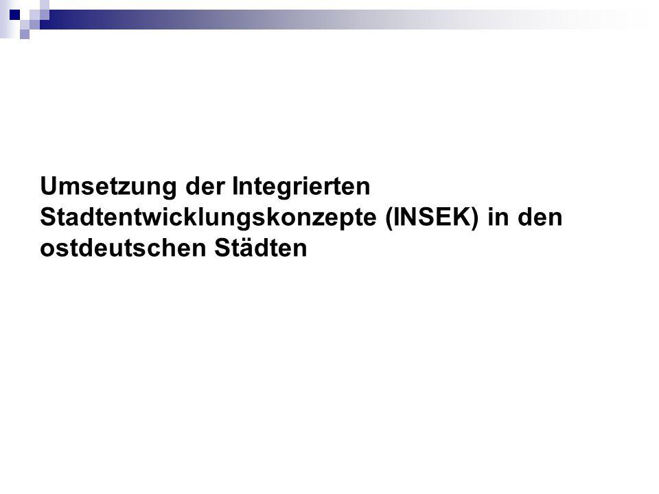 Umsetzung der Integrierten Stadtentwicklungskonzepte (INSEK) in den ostdeutschen Städten