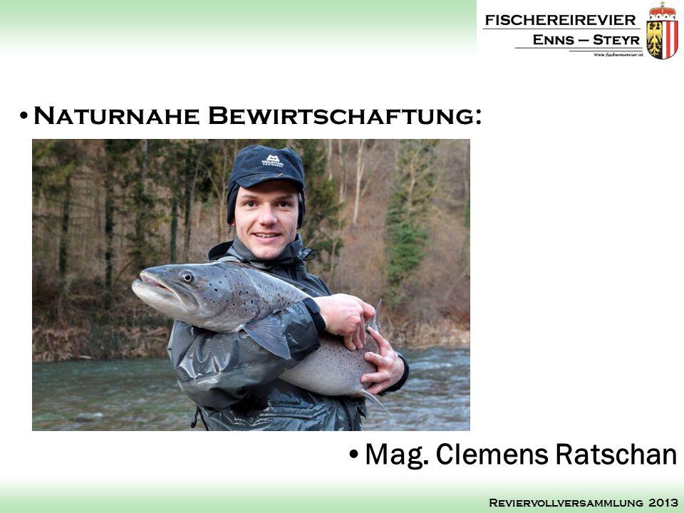 Mag. Clemens Ratschan Naturnahe Bewirtschaftung: Reviervollversammlung 2013