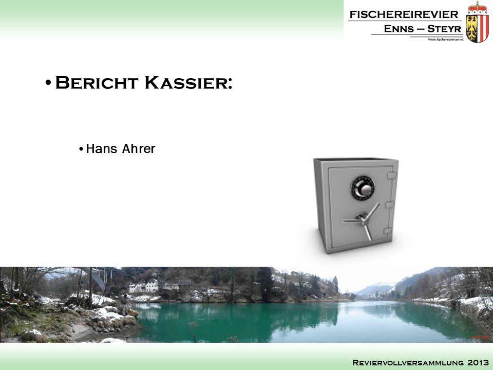 Hans Ahrer Bericht Kassier: Reviervollversammlung 2013