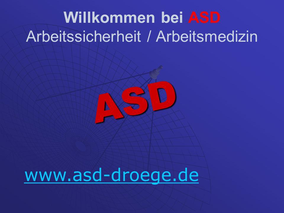 Willkommen bei ASD Arbeitssicherheit / Arbeitsmedizin ASD www.asd-droege.de