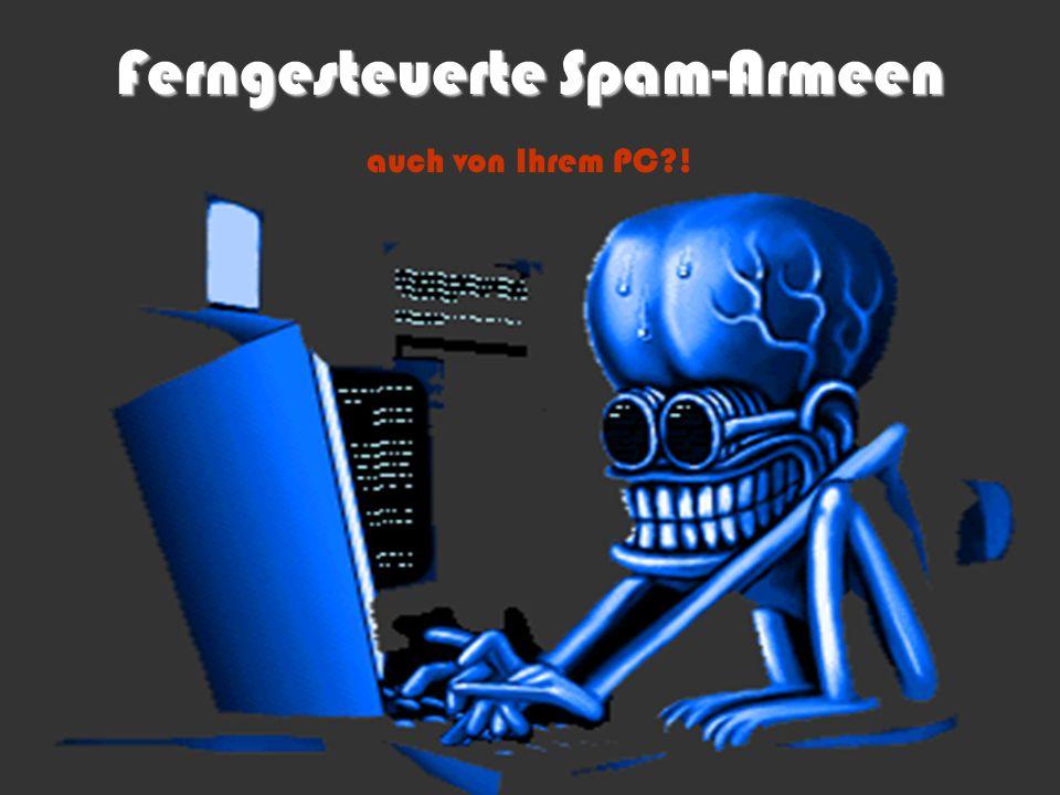 Ferngesteuerte Spam-Armeen auch von Ihrem PC?!
