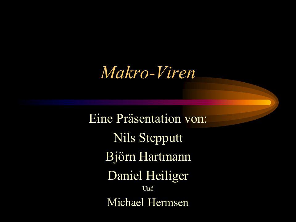 Makro-Viren Eine Präsentation von: Nils Stepputt Björn Hartmann Daniel Heiliger Und Michael Hermsen