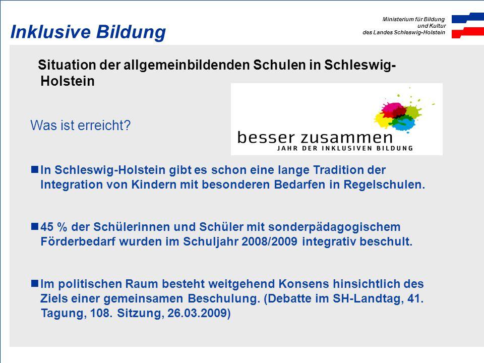 Ministerium für Bildung und Kultur des Landes Schleswig-Holstein Inklusive Bildung Situation der allgemeinbildenden Schulen in Schleswig- Holstein Was ist erreicht.