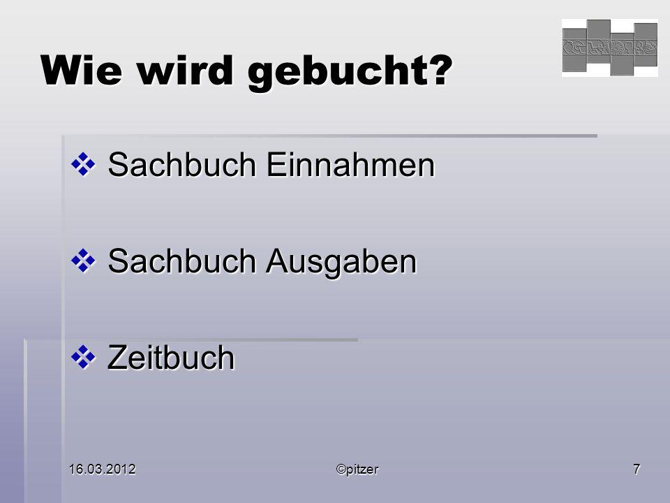 16.03.2012©pitzer7 Wie wird gebucht.