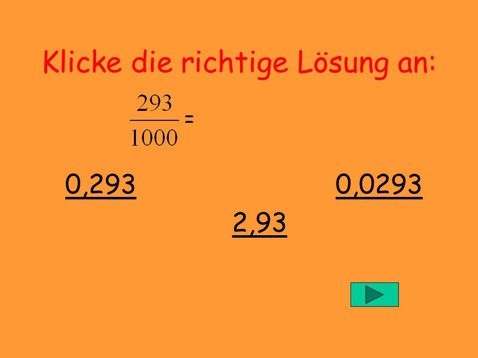 Klicke die richtige Lösung an: = 12 1,2 0,12