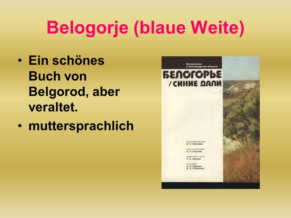 Belogorje (blaue Weite) Ein schönes Buch von Belgorod, aber veraltet. muttersprachlich