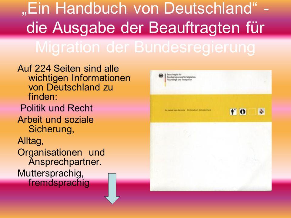 Ein Handbuch von Deutschland - die Ausgabe der Beauftragten für Migration der Bundesregierung Auf 224 Seiten sind alle wichtigen Informationen von Deu
