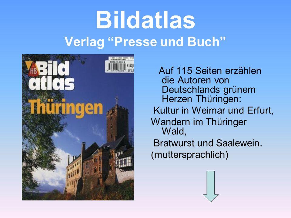 Bildatlas Verlag Presse und Buch Auf 115 Seiten erzählen die Autoren von Deutschlands gr ü nem Herzen Th ü ringen: Kultur in Weimar und Erfurt, Wander