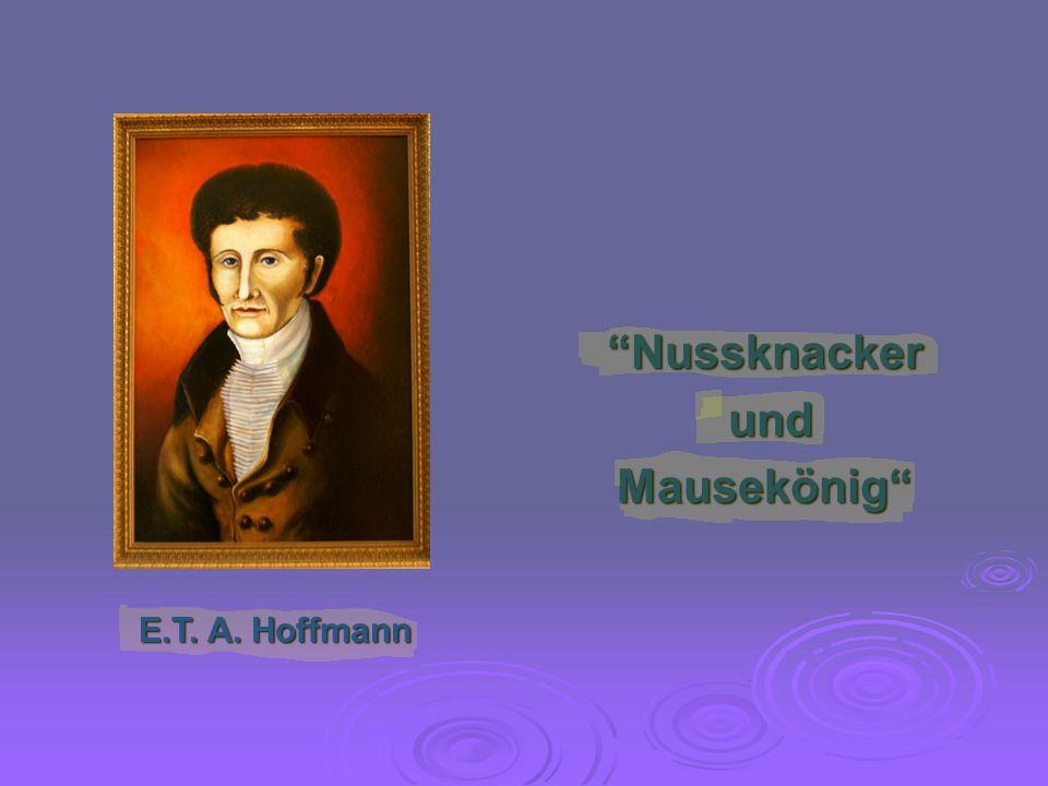 Nussknacker und und Mausekönig E.T. A. Hoffmann