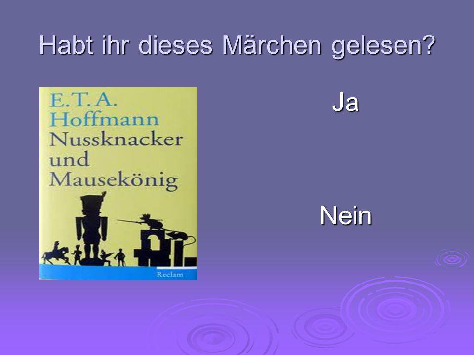 Nussknacker und Mausekönig von E.T.A.Hoffmann Welche Bilder passen zum Text nicht.