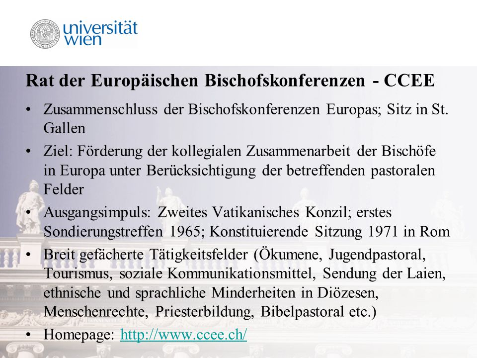 Rat der Europäischen Bischofskonferenzen - CCEE Zusammenschluss der Bischofskonferenzen Europas; Sitz in St.