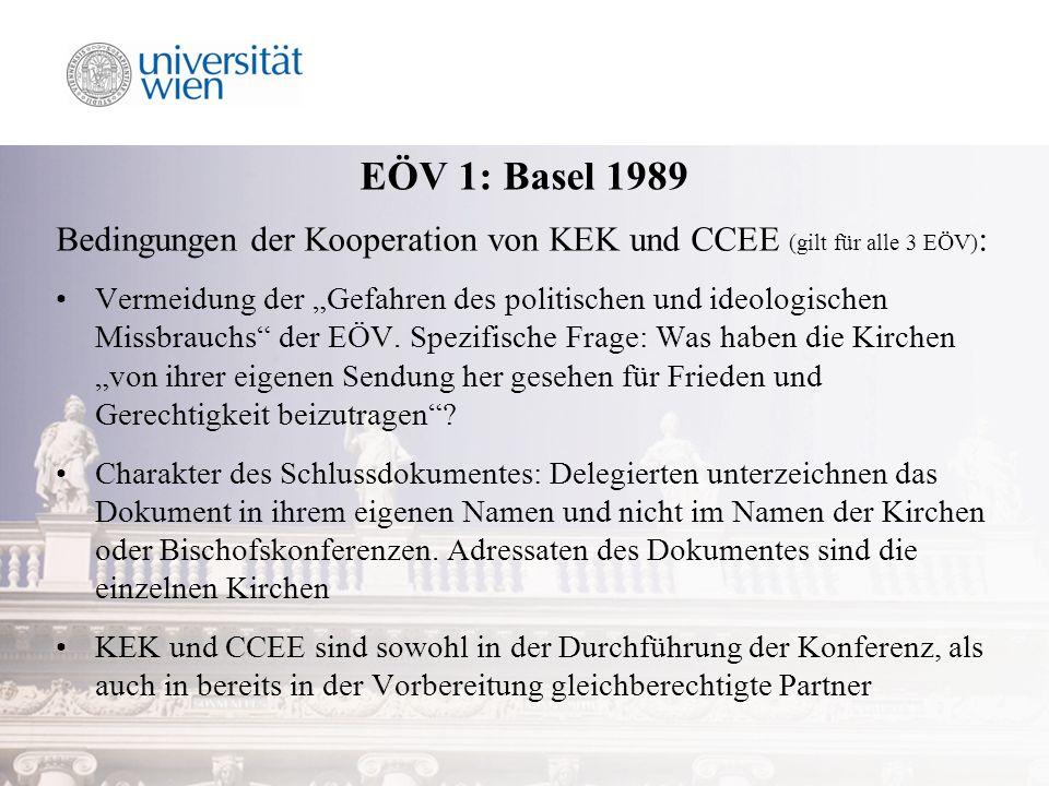 EÖV 1: Basel 1989 Bedingungen der Kooperation von KEK und CCEE (gilt für alle 3 EÖV) : Vermeidung der Gefahren des politischen und ideologischen Missbrauchs der EÖV.