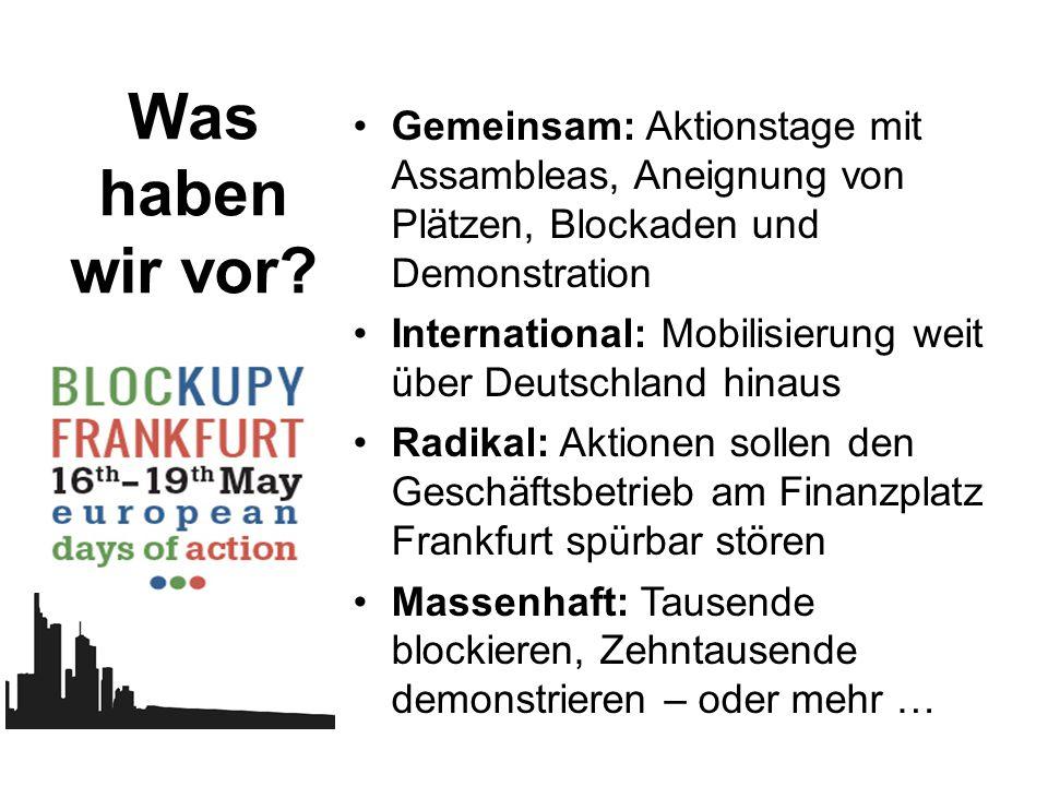Im Finanzzentrum Frankfurt sollen die Stimmen des vielfältigen Protestes, der radikalen Kritik und des Widerstandes laut werden.