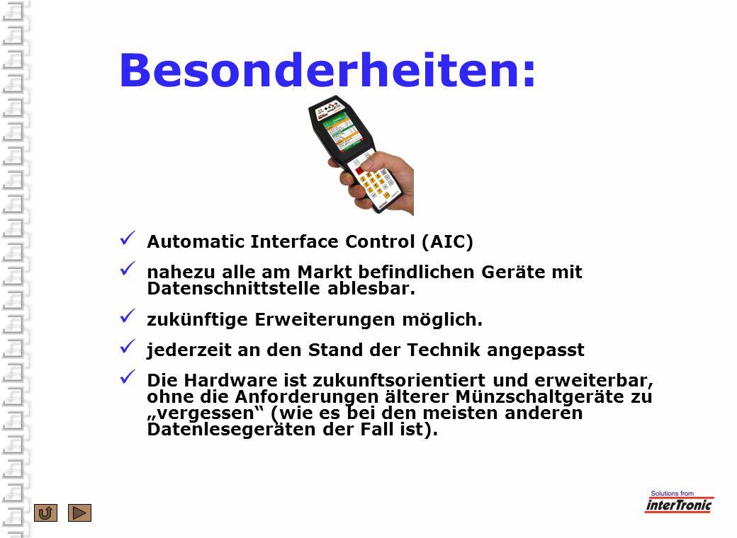 Besonderheiten: Automatic Interface Control (AIC) nahezu alle am Markt befindlichen Geräte mit Datenschnittstelle ablesbar.