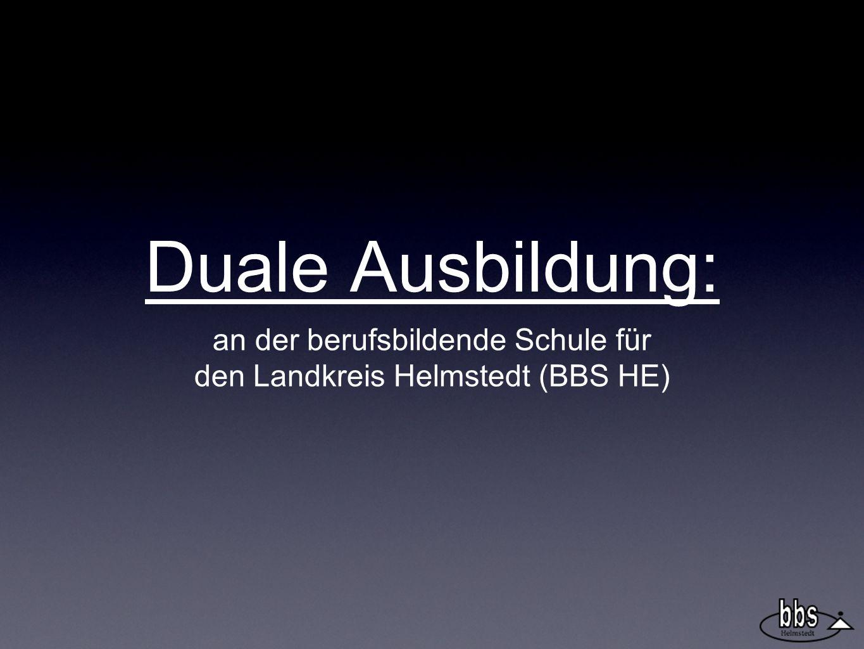 Duale Ausbildung: an der berufsbildende Schule für den Landkreis Helmstedt (BBS HE)