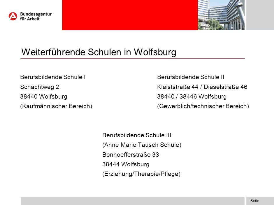 Seite Weiterführende Schulen in Wolfsburg Berufsbildende Schule IBerufsbildende Schule II Schachtweg 2Kleiststraße 44 / Dieselstraße 46 38440 Wolfsbur